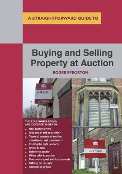 Buying And Selling Property At Auction - Roger Sproston
