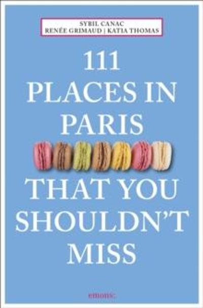111 places in Paris that you shouldn't miss - Sybil Canac