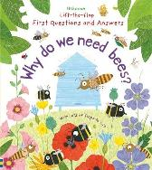 Lift-the-Flap First Questions and Answers Why do we need bees? - Katie Daynes Katie Daynes Christine Pym