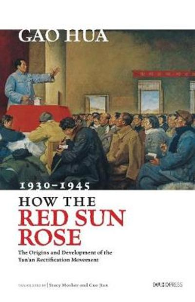 How the Red Sun Rose - Gao Hua