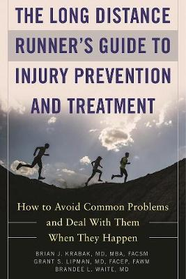 The Long Distance Runner's Guide to Injury Prevention and Treatment - Brian J. Krabak