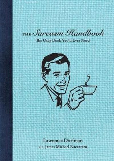 The Sarcasm Handbook - Lawrence Dorfman
