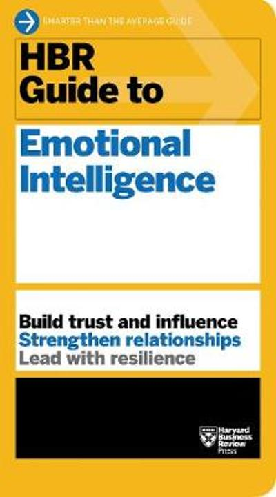HBR Guide to Emotional Intelligence (HBR Guide Series) - Harvard Business Review