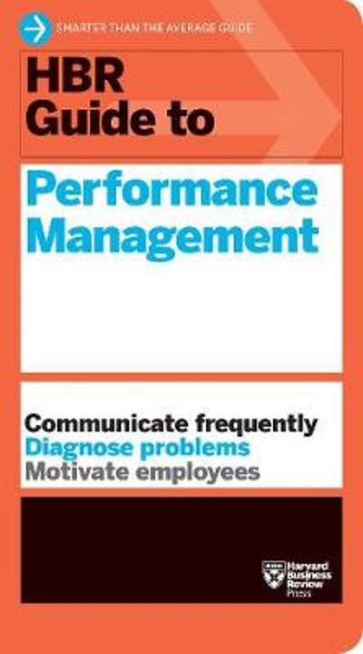 HBR Guide to Performance Management (HBR Guide Series) - Harvard Business Review