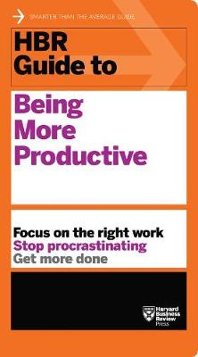 HBR Guide to Being More Productive (HBR Guide Series) - Harvard Business Review