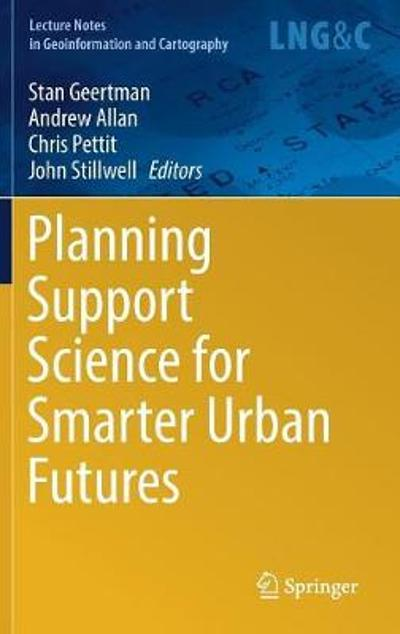 Planning Support Science for Smarter Urban Futures - Stan Geertman