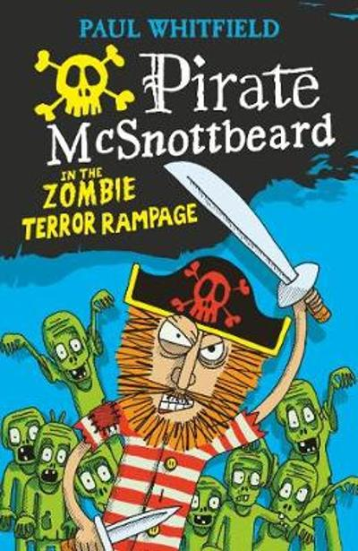 Pirate McSnottbeard in the Zombie Terror Rampage - Paul Whitfield