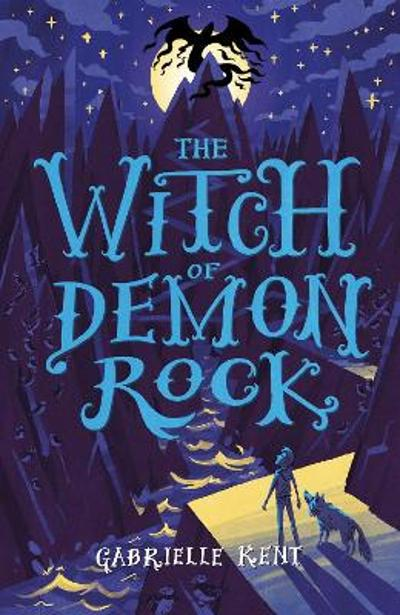 Alfie Bloom and the Witch of Demon Rock - Gabrielle Kent