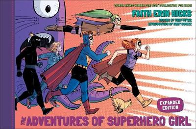 Adventures Of Superhero Girl, The (expanded Edition) - Faith Erin Hicks