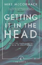 Getting it in the Head - Mike McCormack