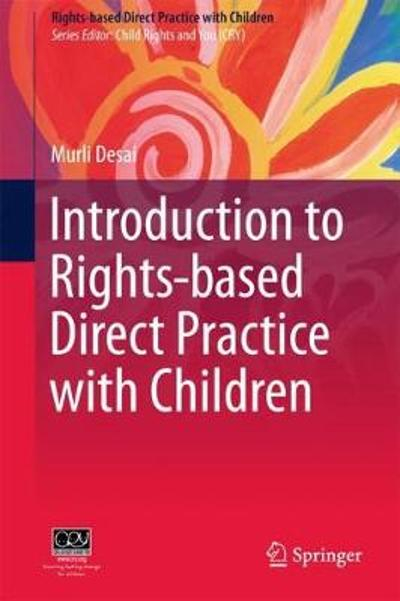 Introduction to Rights-based  Direct Practice with Children - Murli Desai