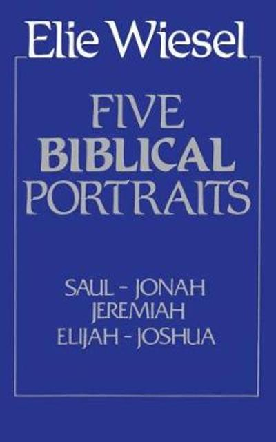 Five Biblical Portraits - Elie Wiesel