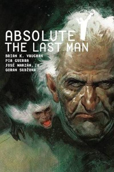 Absolute Y The Last Man Vol. 3 - Brian K. Vaughan