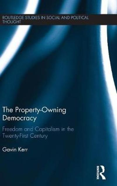 The Property-Owning Democracy - Gavin Kerr
