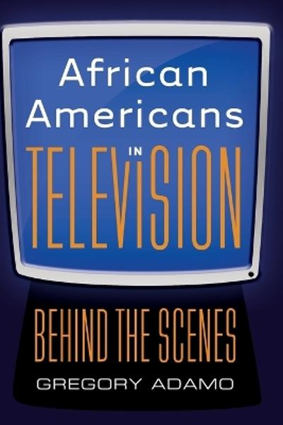 African Americans in Television - Gregory Adamo