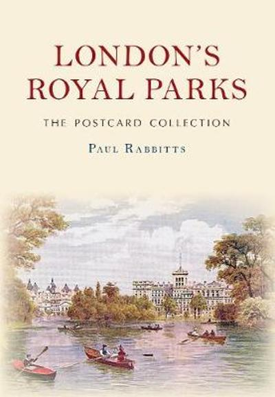 London's Royal Parks The Postcard Collection - Paul Rabbitts