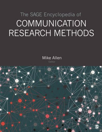 The SAGE Encyclopedia of Communication Research Methods - Mike Allen