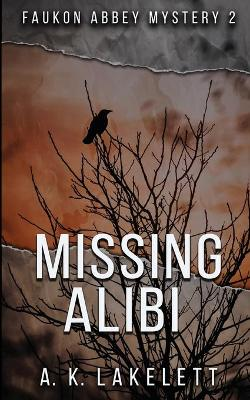 Missing Alibi - A K Lakelett