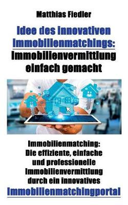 Idee Des Innovativen Immobilienmatchings - Matthias Fiedler