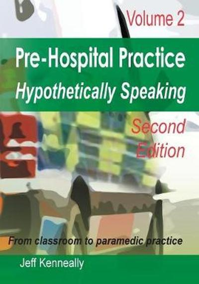 Prehospital Practice Hypothetically Speaking - Jeff Kenneally