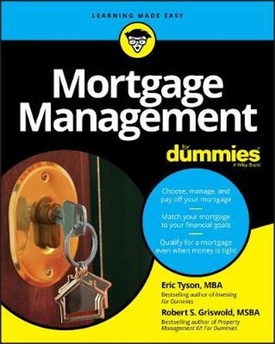 Mortgage Management For Dummies - Eric Tyson