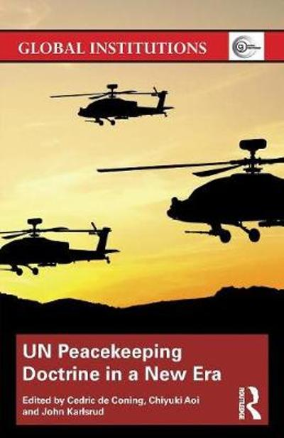 UN Peacekeeping Doctrine in a New Era - Cedric de Coning
