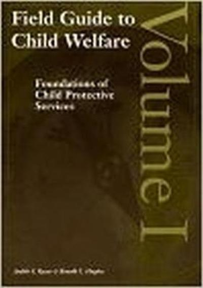 Field Guide to Child Welfare, Volumes I-IV - Judith S. Rycus