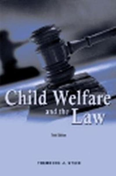 Child Welfare and the Law - Theodore J. Stein