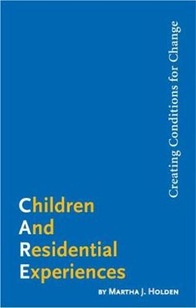 Children and Residential Experiences - Martha J Holden