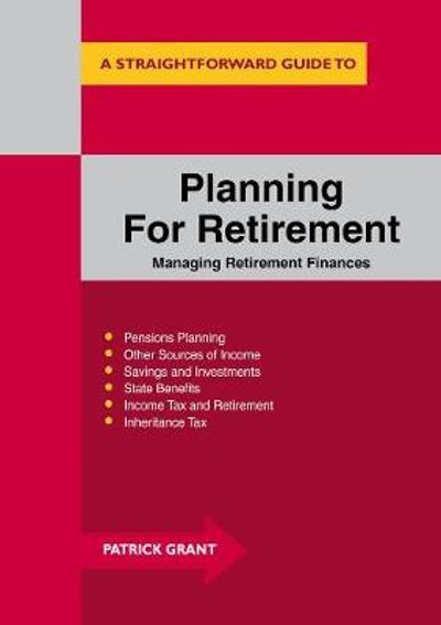 Planning For Retirement: Managing Retirement Finances - Patrick Grant