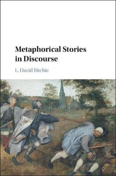 Metaphorical Stories in Discourse - L. David Ritchie