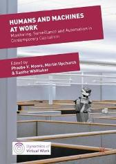 Humans and Machines at Work - Phoebe Moore Martin Upchurch Xanthe Whittaker