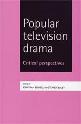 Popular Television Drama - Jonathan Bignell Stephen Lacey Susan Williams
