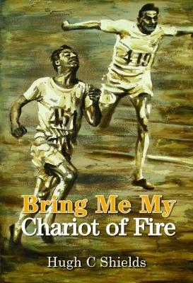 Bring Me My Chariot of Fire - Hugh C. Shields