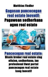 Gagasan Pancocogan Real Estate Inovatif: Pagawean Sedherhana Agen Real Estate: Pancocogan Real Estate - Matthias Fiedler