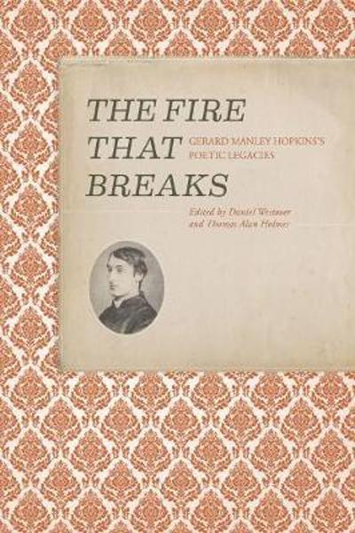 The Fire that Breaks - Daniel Westover