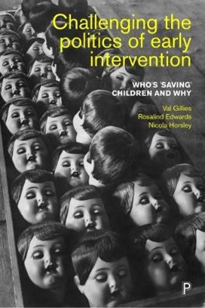 Challenging the Politics of Early Intervention - Val Gillies