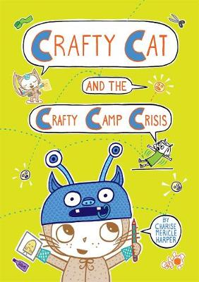Crafty Cat and the Crafty Camp Crisis - Charise Mericle Harper