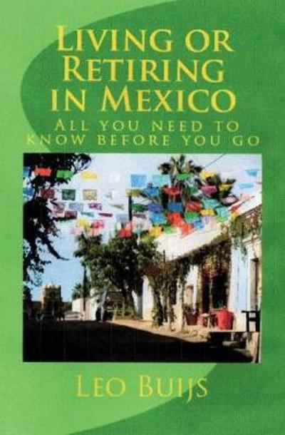 Living or Retiring in Mexico - Leo Buijs