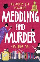 Meddling and Murder - Ovidia Yu