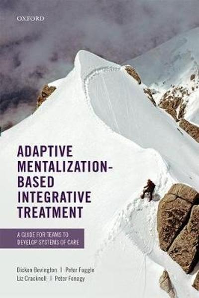 Adaptive Mentalization-Based Integrative Treatment - Dickon Bevington