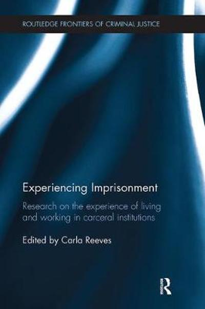 Experiencing Imprisonment - Carla Reeves