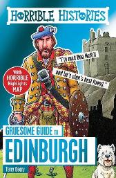Gruesome Guide to Edinburgh - Terry Deary Mike Phillips