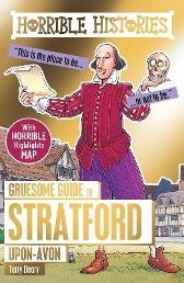 Gruesome Guide to Stratford-upon-Avon - Terry Deary Mike Phillips
