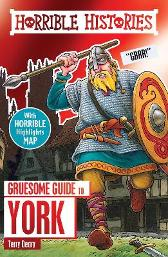 Gruesome Guide to York - Terry Deary Mike Phillips