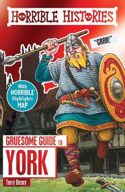 Gruesome Guide to York - Terry Deary