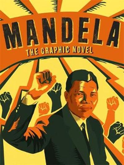 Mandela, The Graphic Novel - Nelson Mandela Centre of Memory