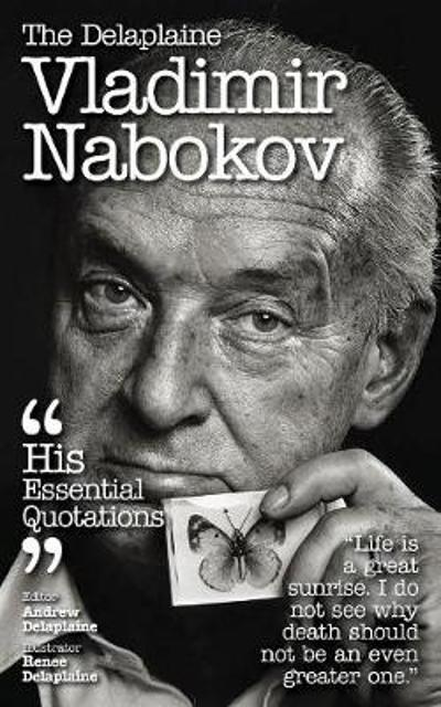 The Delaplaine Vladimir Nabokov - His Essential Quotations - Andrew Delaplaine