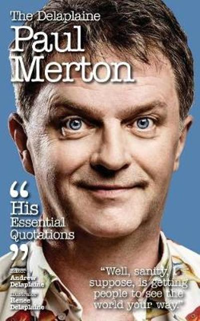 The Delaplaine Paul Merton - His Essential Quotations - Andrew Delaplaine