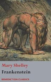 Frankenstein; or, The Modern Prometheus - Mary Shelley